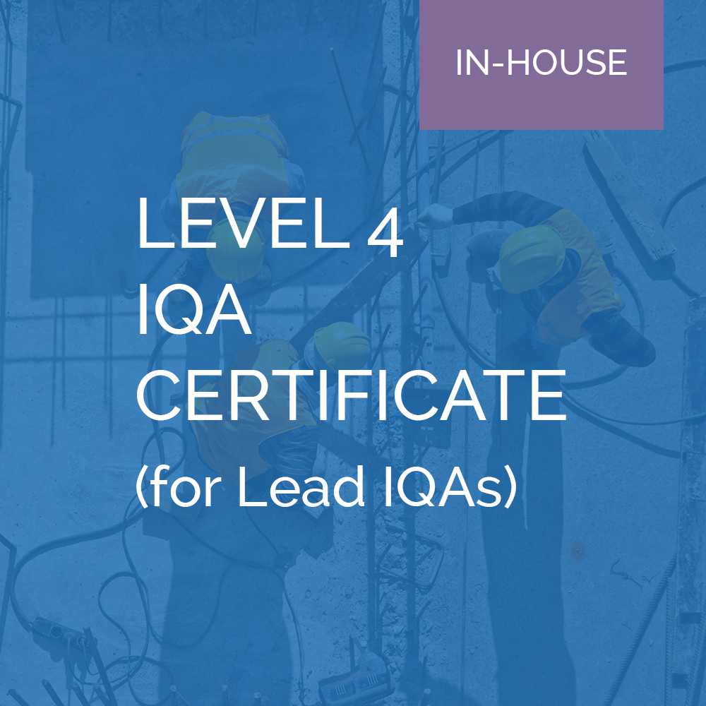 Level 4 IQA Certificate (In-House)