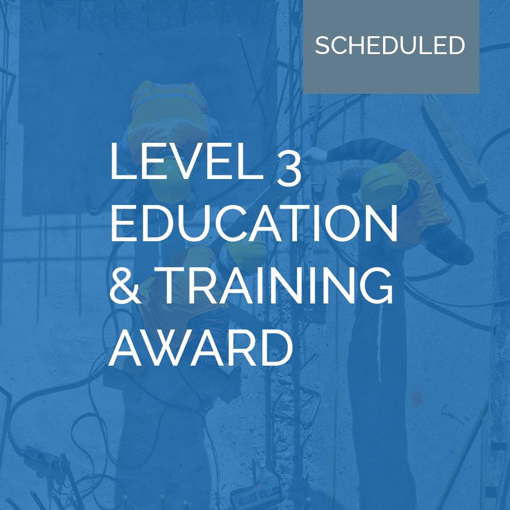 Level 3 Education & Training Award (Scheduled)